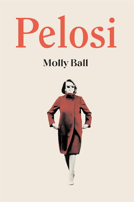 """<strong>Molly Ball, <a href=""""https://bookshop.org/a/132/9781250252869"""" target=""""_blank"""" rel=""""noopener""""><em>Pelosi</em></a>; cover design by Adalis Martinez (Henry Holt, May)</strong>"""
