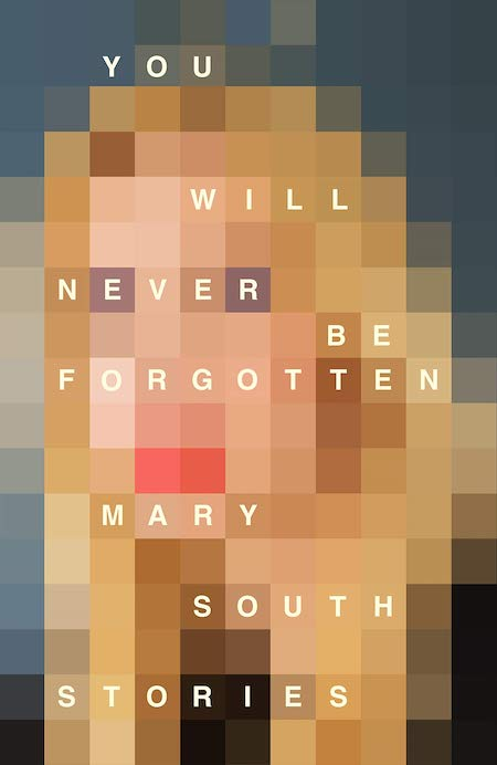 """<strong>Mary South, <a href=""""https://bookshop.org/a/132/9780374538361"""" target=""""_blank"""" rel=""""noopener""""><em>You Will Never Be Forgotten</em></a>; cover design by Jamie Keenan (Picador, August)</strong>"""