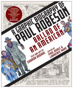 Ballad of an American A Graphic Biography of Paul Robeson