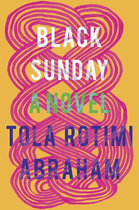 """<strong>Tola Rotimi Abraham, <a href=""""https://bookshop.org/a/132/9781948226561"""" target=""""_blank"""" rel=""""noopener""""><em>Black Sunday</em></a>; cover design by Nicole Caputo (Catapult, February)</strong>"""