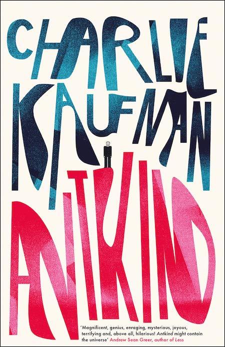 """<strong>Charlie Kaufman,<a href=""""https://bookshop.org/a/132/9780399589683"""" target=""""_blank"""" rel=""""noopener""""><em>Antkind</em></a>; cover design and lettering by Jack Smyth (4th Estate, January)</strong>"""
