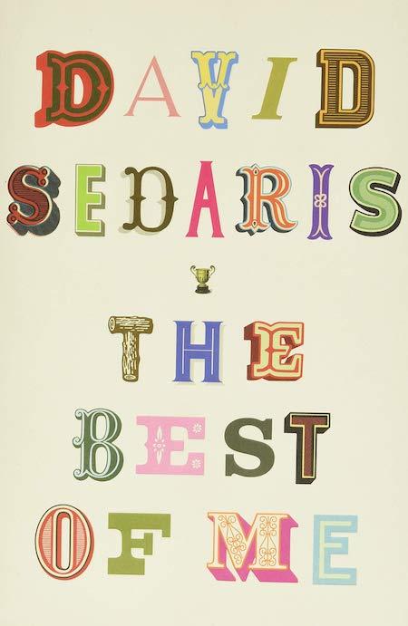"<strong>David Sedaris,<a href=""https://bookshop.org/a/132/9780316628242"" target=""_blank"" rel=""noopener""><em>The Best of Me</em></a>; cover design by Jamie Keenan (Little, Brown, November)</strong>"