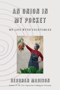 An Onion In My Pocket by Deborah Madison