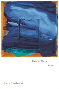 Rain in Plural by Fiona Sze-Lorrain