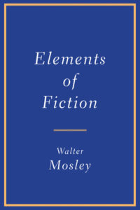 Walter Mosley, Elements of Fiction