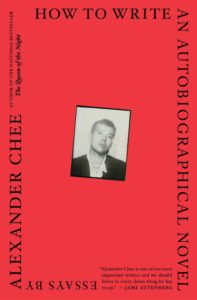 Alexander Chee, How to Write an Autobiographical Novel: Essays