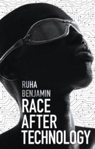 Ruha Benjamin,Race After Technology