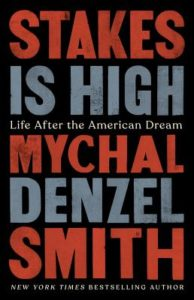Mychal Denzel Smith, Stakes Is High: Life After the American Dream