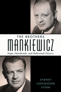 The Brothers Mankiewicz: Hope, Heartbreak, and Hollywood Classics by Sydney Stern
