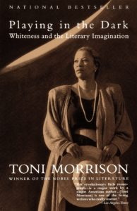 Toni Morrison, Playing in the Dark: Whiteness and the Literary Imagination
