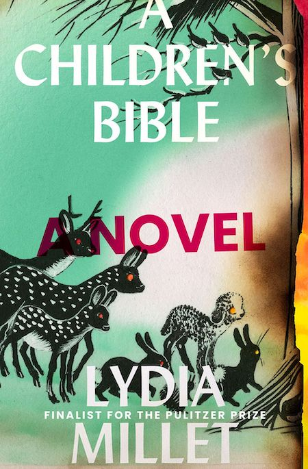 """<strong>Lydia Millet, <a href=""""https://bookshop.org/a/132/9781324005032"""" target=""""_blank"""" rel=""""noopener""""><em>A Children's Bible</em></a>; cover design by David High (W. W. Norton, May)</strong>"""