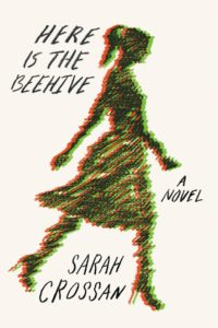 Here Is the Beehive_Sarah Crossan