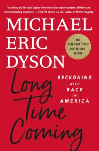 Michael Eric Dyson_Long Time Coming