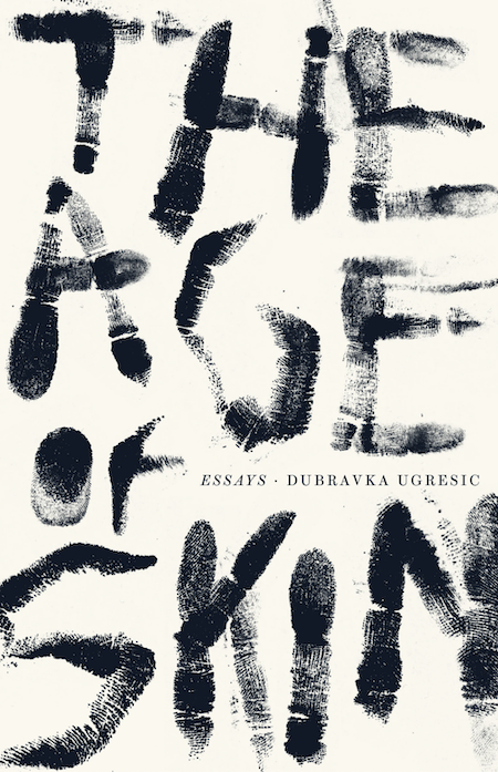"""<strong>Dubravka Ugresic, tr. Ellen Elias-Bursac, <a href=""""https://bookshop.org/a/132/9781948830225"""" target=""""_blank"""" rel=""""noopener""""><em>The Age of Skin</em></a>; cover design by Jack Smyth (Open Letter, November)</strong>"""