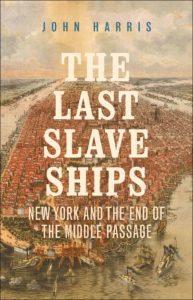 john harris_the last slave ships