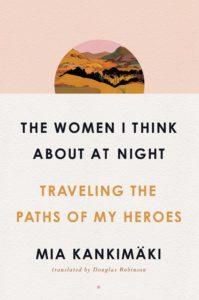 the women i think about at night_mia kankimaki