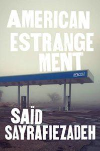 Saïd Sayrafiezadeh, American Estrangement