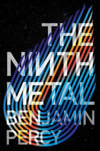 Benjamin Percy, The Ninth Metal