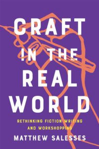 Matthew Salesses, Craft in the Real World: