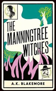A.K. Blakemore, The Manningtree Witches