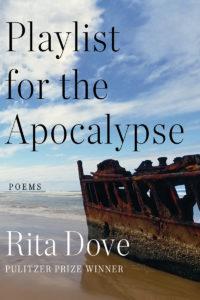 Rita Dove, Playlist for the Apocalypse