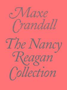 Maxe Crandall, The Nancy Reagan Collection