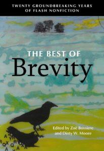 Zoë BossiereandDinty W. Moore (eds.), The Best of Brevity: Twenty Groundbreaking Years of Flash Nonfiction