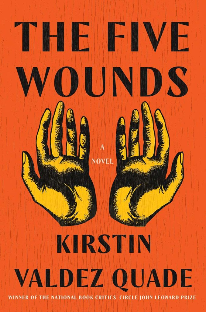 Kristen Valdez Quade, The Five Wounds