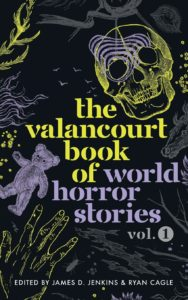 The Valancourt Book of World Horror Stories