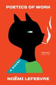 Noémi Lefebvre, tr. Sophie Lewis, Poetics of Work