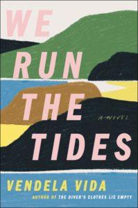 Vendela Vida, We Run the Tides