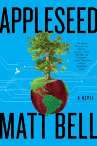 Matt Bell, Appleseed
