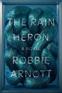 Robbie Arnott, The Rain Heron
