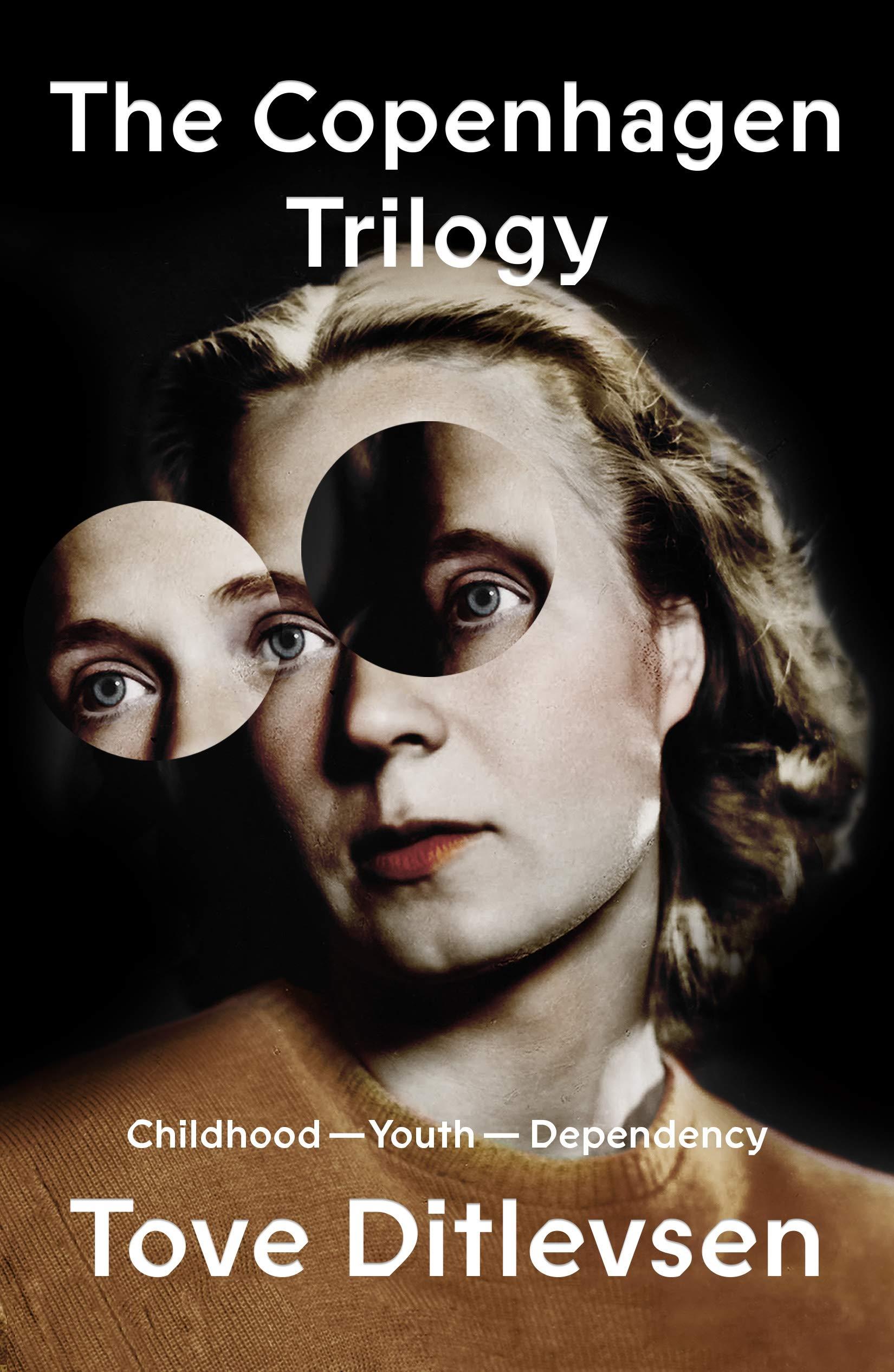 Tove Ditlevsen, tr. Tiina Nunnally and Michael Favala Goldman, The Copenhagen Trilogy