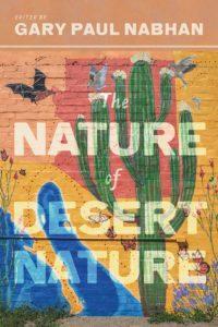 Gary Paul Nabhan, ed., The Nature of Desert Nature