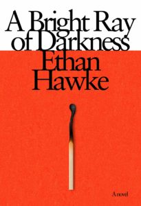Ethan Hawke, A Bright Ray of Darkness