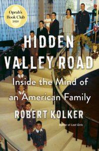 Robert Kolker, Hidden Valley Road: Inside the Mind of an American Family