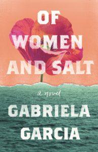 Gabriela Garcia, Of Women and Salt