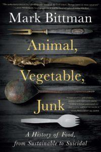 Mark Bittman, Animal, Vegetable, Junk