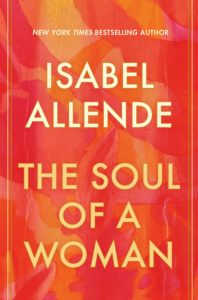Isabel Allende, The Soul of a Woman