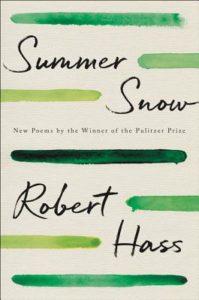 Robert Hass, Summer Snow: New Poems