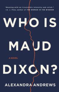 Alexandra Andrews, Who is Maude Dixon?