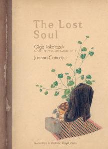 Olga Tokarczuk, tr. Antonia Lloyd-Jones, ill. Joanna Concejo, The Lost Soul