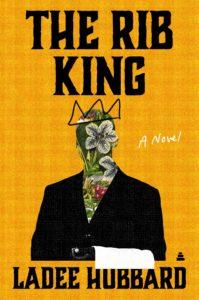 Ladee Hubbard, The Rib King