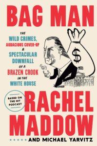 Bag Man_Rachel Maddow and Michael Yarvitz