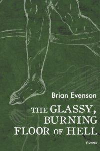 Brian Evenson, The Glassy, Burning Floor of Hell