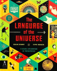 Colin Stuart and Ximo Abadia, The Language of the Universe: A Visual Exploration of Mathematics
