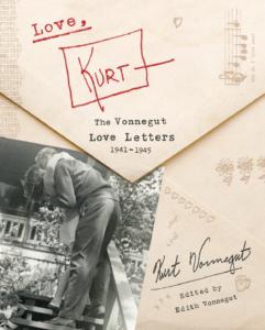 Love,Kurt: The Vonnegut Love Letters, 1941-1945byKurtVonnegut,edited by Edith Vonnegut