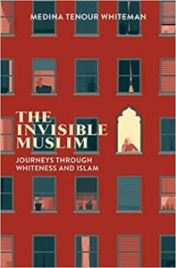 The Invisible Muslim