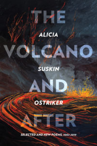 The Volcano and After: Selected and New Poems 2002-2019 by Alicia Ostriker